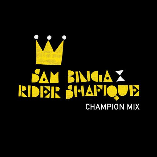 Sam Binga x Rider Shafique - Champion Mix (Uncensored)