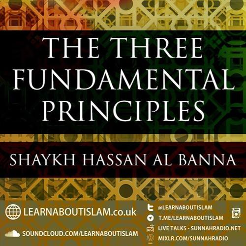 The Three Fundamental Principles   Lesson - 01   Shaykh Hassan Al Banna