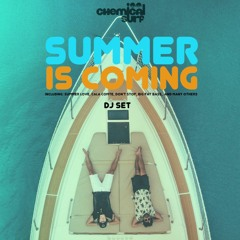 CHEMICAL SURF - SUMMER IS COMING (DJSET) / FREE DOWNLOAD!