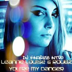 Danger - Leanne Louise & RDubz - DJ KingSize Intro