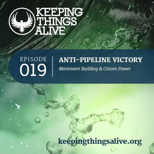 019 Anti-Pipeline Victory - Movement Building & Citizen Power