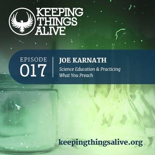017 Joe Karnath - Science Education & Practicing What You Preach