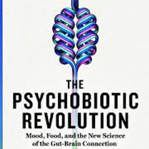 """Scott Anderson talks""""The Psychobiotic Revolution: Mood,Food&New Science of the Gut-Brain Connection"""""""