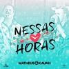 Matheus E Kauan Nessas Horas Mp3