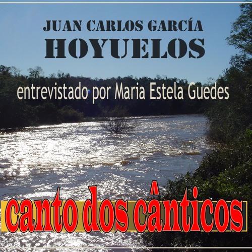 JUAN CARLOS GARCÍA HOYUELOS ENTREVISTADO POR MARIA ESTELA GUEDES