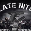 Late Nite Tg Perry Ft Therealsaan Mp3