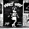 MAKE WAY produced by KAINE THE HUMAN