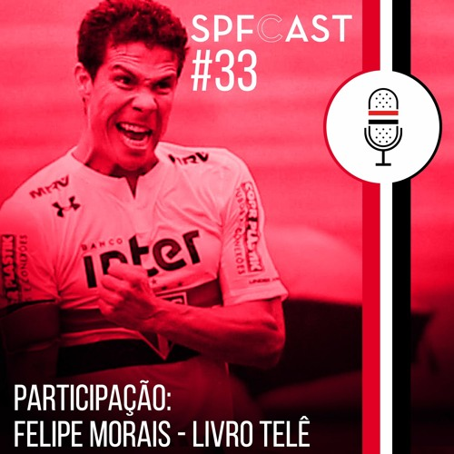 SPFCast #33 - O Serra Dourada é Nosso!