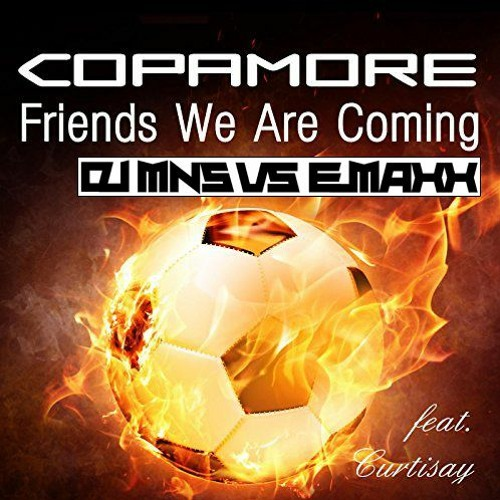 Copamore Ft. Curtisay - Friends We Are Coming (DJMNS Vs. E - MaxX Rmx) *preview*