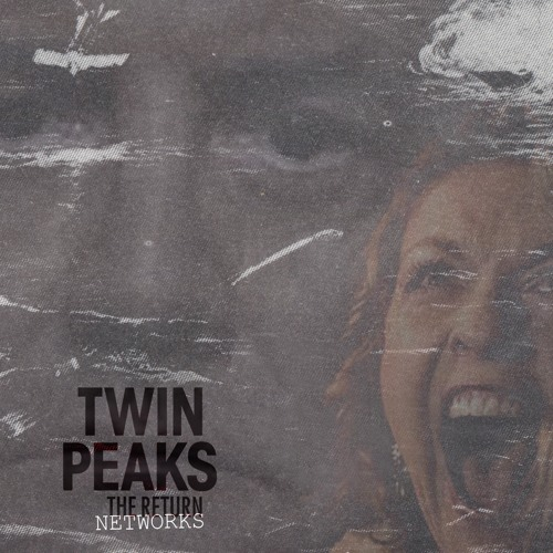 Twin Peaks - The Return Mixtape