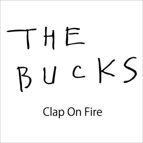 """氏原ワタル & THE BUCKS """" Clap On Fire (demo) """""""