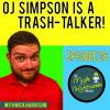 Episode 26: OJ Talks Trash & Selena Gomez Is Sporting Bieber's Jersey