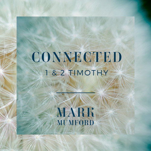Mark Mumford - Connected - Making our lives count