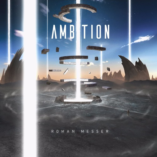 Roman Messer - Ambition [OUT NOW]