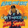 Man´s Not Hot X Cant´t Hold Us - Mashup