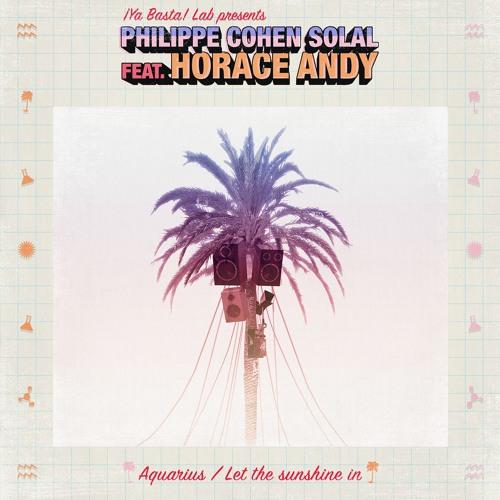 Philippe Cohen Solal Feat. Horace Andy - Aquarius(Lazy Flow & Face - T Remix)