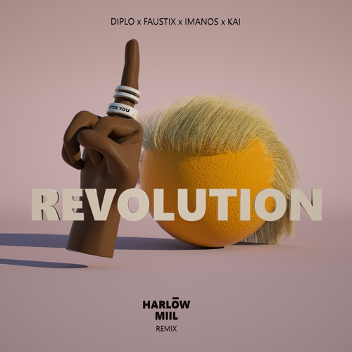 Diplo - Revolution (feat. Faustix & Imanos And Kai) [Harlōw MiiL Remix]