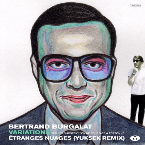 Bertrand Burgalat - Etranges Nuages (Yuksek Remix)