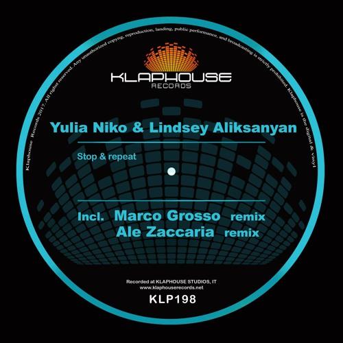 Yulia Niko, Lindsey Aliksanyan - Stop & Repeat (Ale Zaccaria Remix)