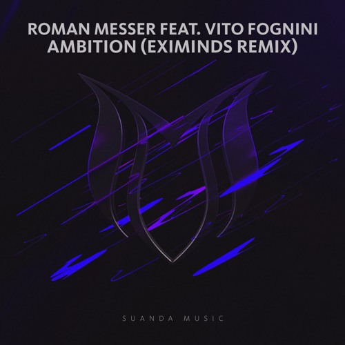 Roman Messer feat. Vito Fognini - Ambition (Eximinds Remix)