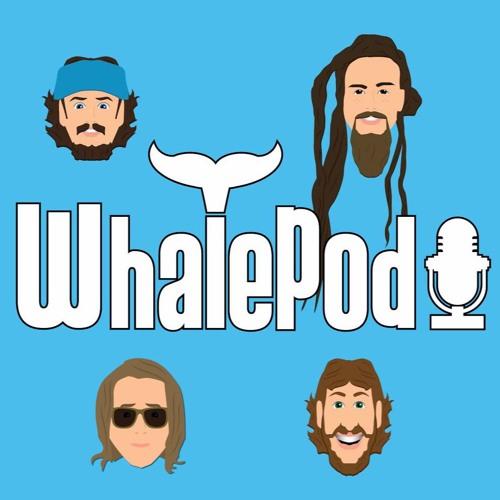 THE WHALEPOD! Season 2 -- Episode 31
