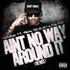 Aint No Way Around It Remix Feat Future And Young Jeezy Prod By Mike Will Made It Mp3