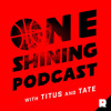 'One Shining Podcast with Titus and Tate' - Trailer
