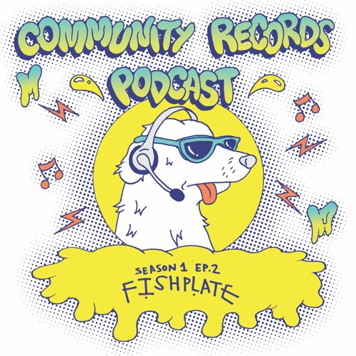 Fishplate - Community Records Podcast Season. 1 Ep. 2