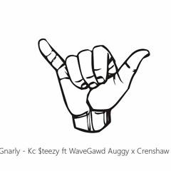 Gnarly Ft WaveGawd Auggy x Crenshaw Jodee