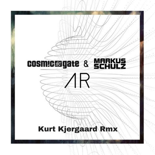 Cosmic Gate & Markus Schulz - AR  Kurt Kjergaard Rmx
