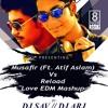 Musafir (Ft. Atif Aslam) Vs Reload Love EDM Mashup by DJ SAV n DJ ARJ