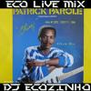 Patrick Parole - Chiraj (1988) Album Mix 2017 - Eco Live Mix Com Dj Ecozinho