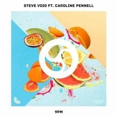 Steve Void (ft. Caroline Pennell) - 9PM [Extended Sonique Edit]