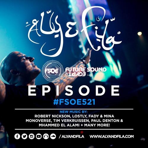 Future Sound of Egypt 521 with Aly & Fila