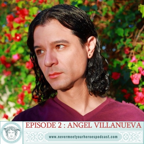 Episode 2 : Angel Villanueva
