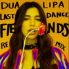 Dua Lipa - Last Dance (Fiends Remix)