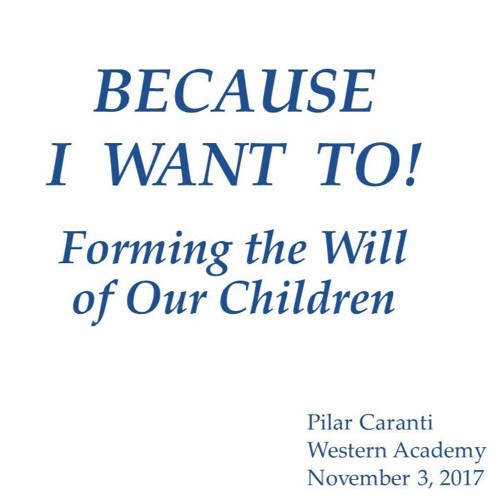 Because I want to! Forming the Will of Our Children