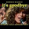 Bonnie Bianco - It's Goodby [DVNFLX 2018 Reprise Edit]