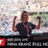 I'm Gonna Get You - Nina Kraviz live @mts Dance Arena | EXIT 2016