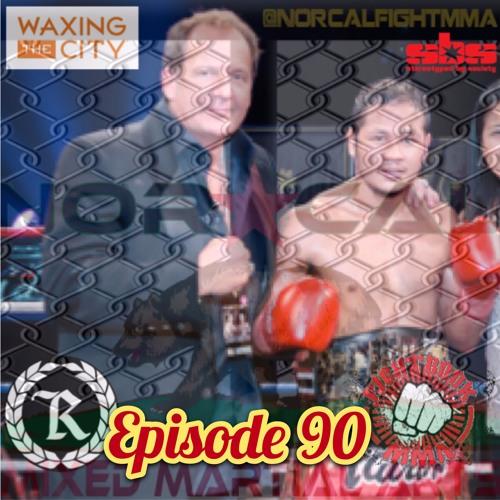 Episode 90: @norcalfightmma Podcast Featuring Scott Kent