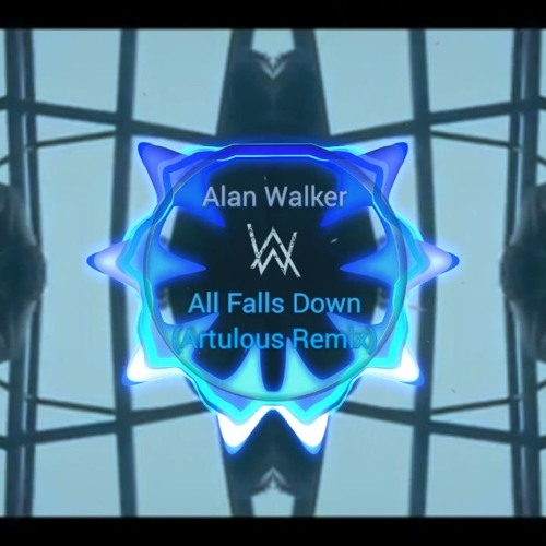 Alan Walker - All Falls Down (feat. Noah Cyrus With Digital Farm Animals) (Artulous Remix)