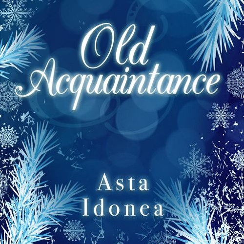 Old Acquaintance by Asta Idonea Audio Excerpt