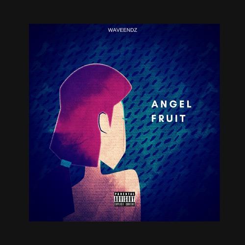 ANGEL FRUIT. (Audio) by Waveendz