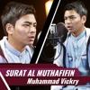 Surat Al Muthafifin - Muhammad Vickry