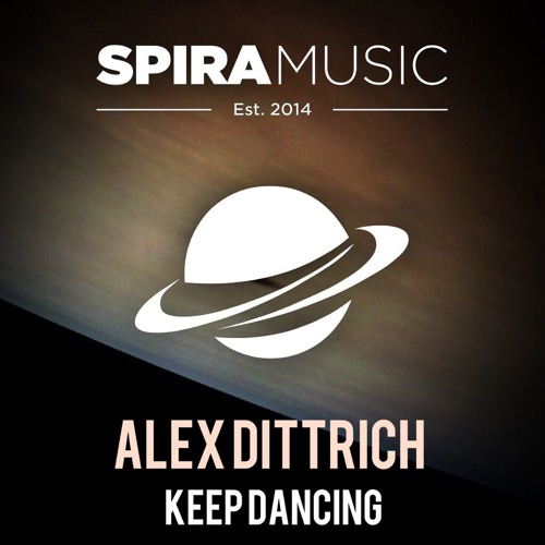 Alex Dittrich - Keep Dancing [Free Download]