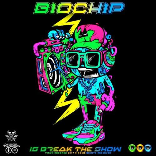 Biochip ✧ Is Break The Show (Original Mix)