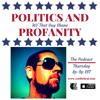 Politics and Profanity Episode November 9th