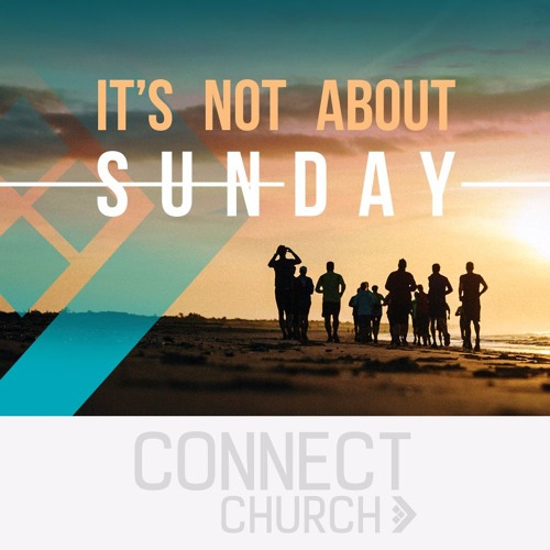 It's not about Sunday - Aiming for the right things