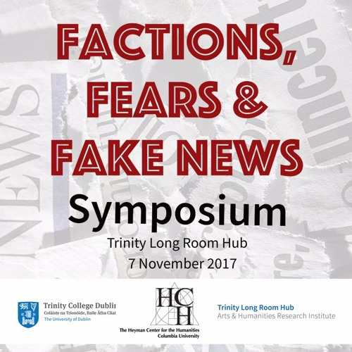 Faction, Fears and Fake News - Panel 2: Post Truth