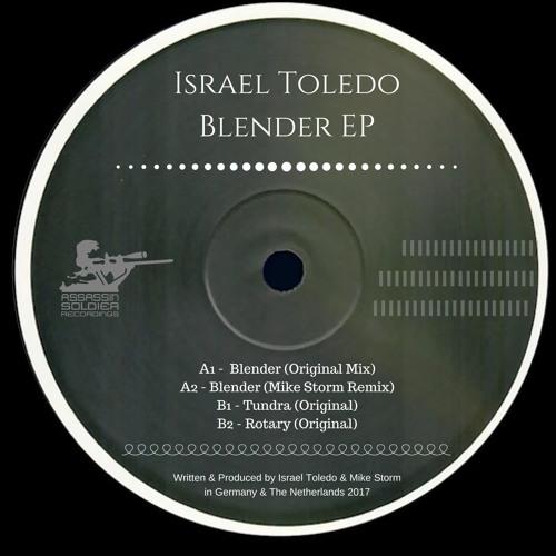 Israel Toledo -Blender EP - Incl. Mike Storm Remix -